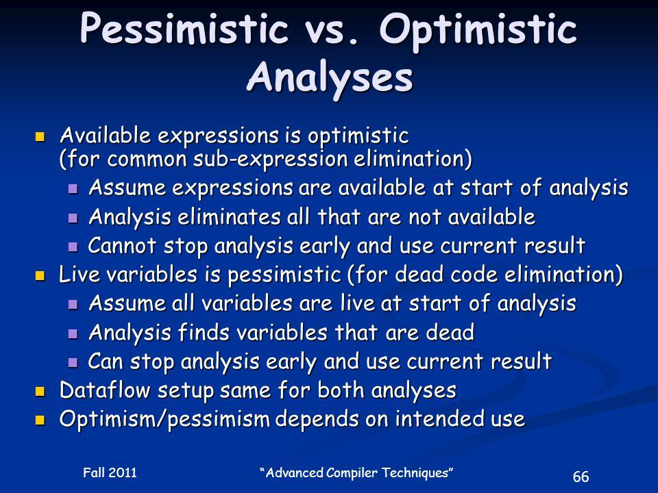 66 Fall 2011 Advanced Compiler Techniques Pessimistic vs.