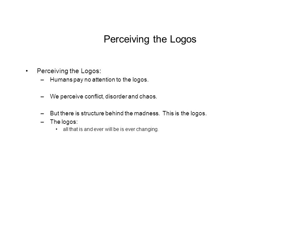 Perceiving the Logos Perceiving the Logos: –Humans pay no attention to the logos.