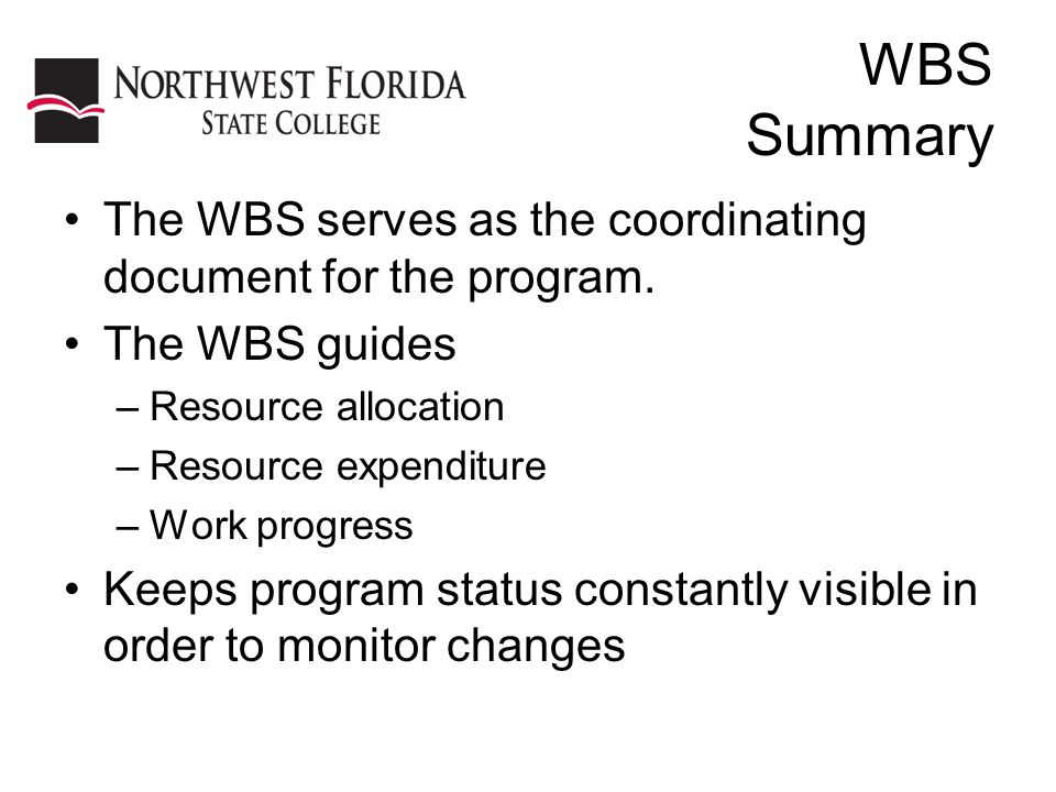 WBS Summary The WBS serves as the coordinating document for the program.