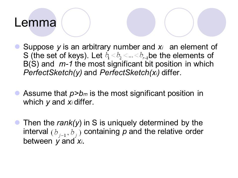 Lemma Suppose y is an arbitrary number and x i an element of S (the set of keys).
