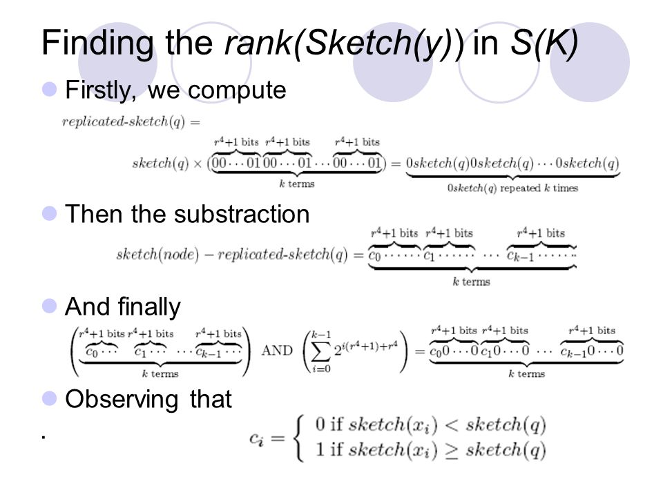 Finding the rank(Sketch(y)) in S(K) Firstly, we compute Then the substraction And finally Observing that.