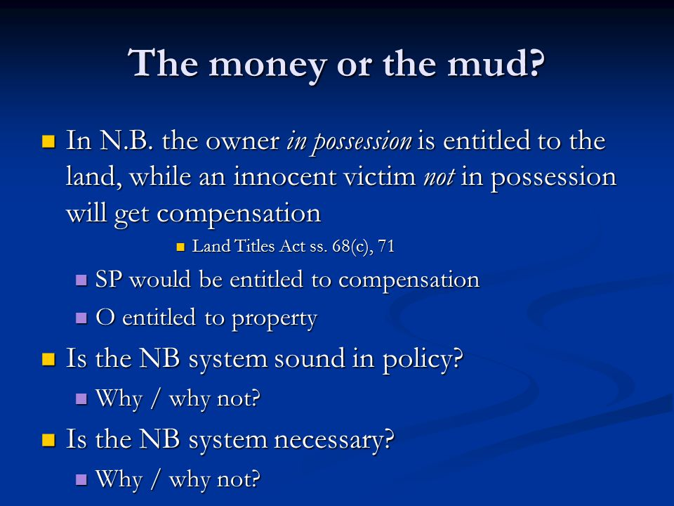 The money or the mud. In N.B.