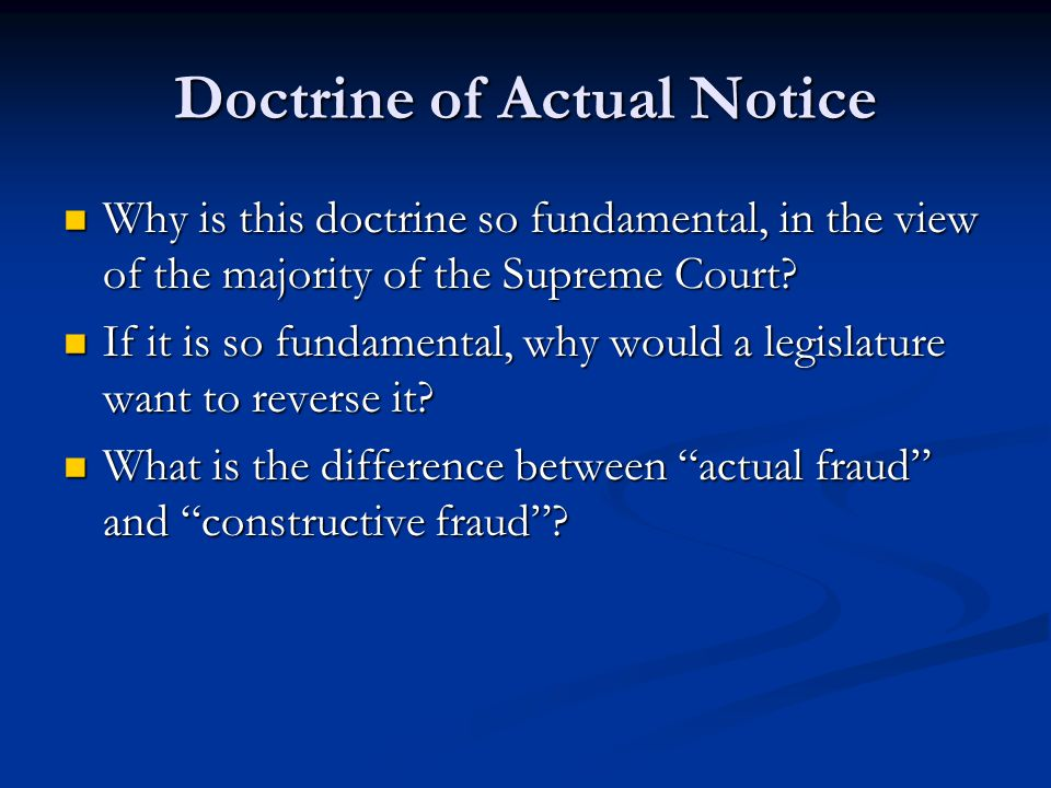 Doctrine of Actual Notice Why is this doctrine so fundamental, in the view of the majority of the Supreme Court.