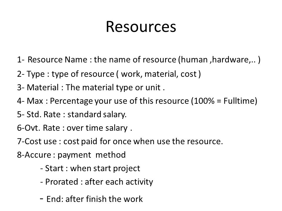 Resources 1- Resource Name : the name of resource (human,hardware,..