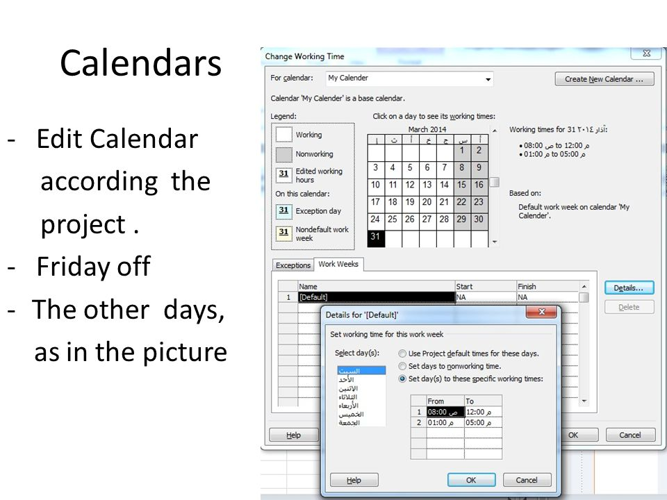 Calendars - Edit Calendar according the project. - Friday off -The other days, as in the picture