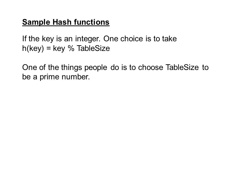 Sample Hash functions If the key is an integer.