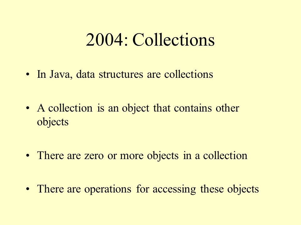 Java Collection Classes AbstractCollection AbstractListAbstractSetAbstractMap HashSetHashMap Object AbstractSequentialList TreeSetTreeMapArrayListLinkedList = concrete class ( instantiated by clients) = abstract class (organizes code in the server)