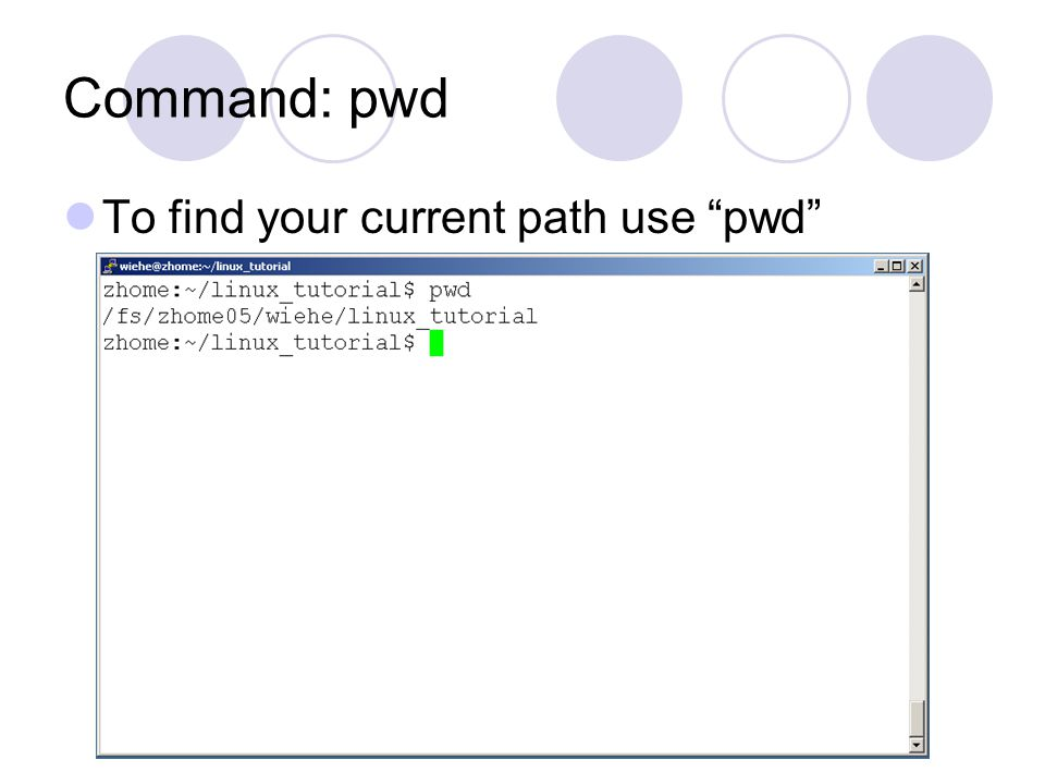 Command: pwd To find your current path use pwd