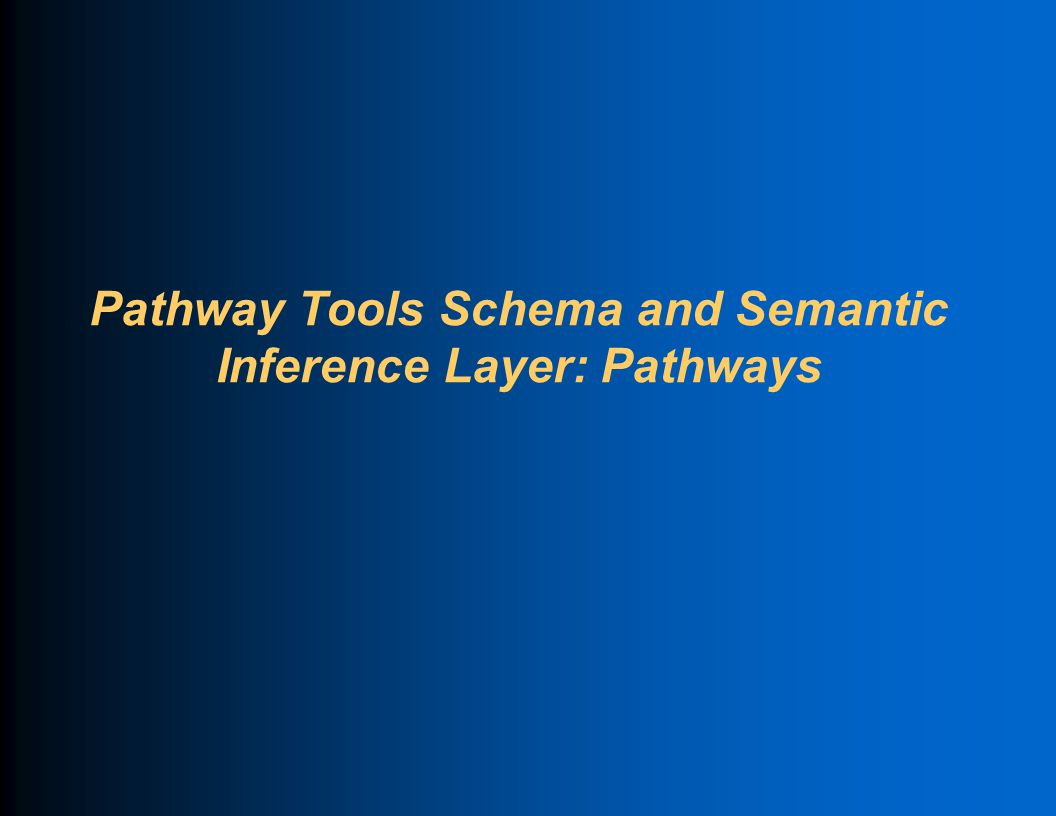 Pathway Tools Schema and Semantic Inference Layer: Pathways