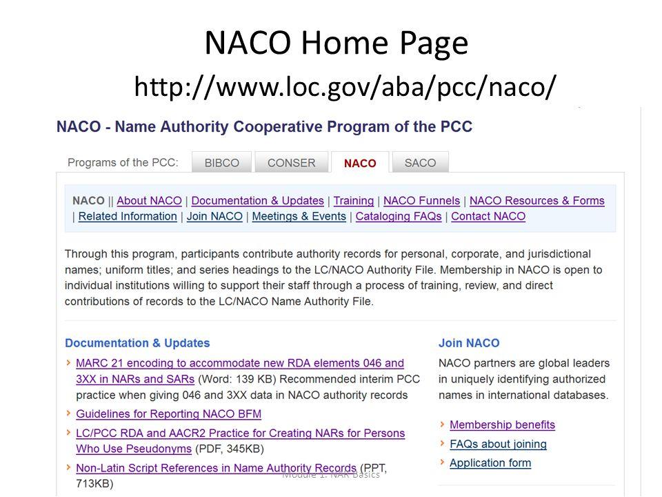 NACO Home Page http://www.loc.gov/aba/pcc/naco/ Module 1. NAR Basics