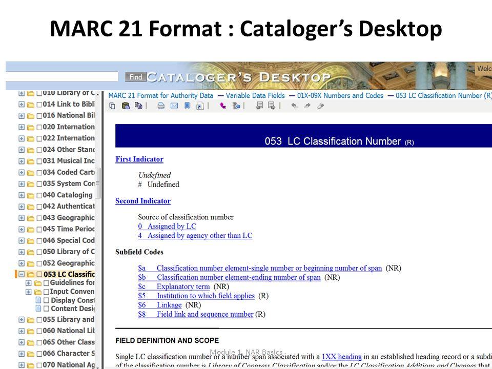 7 MARC 21 Format : Cataloger's Desktop Module 1. NAR Basics