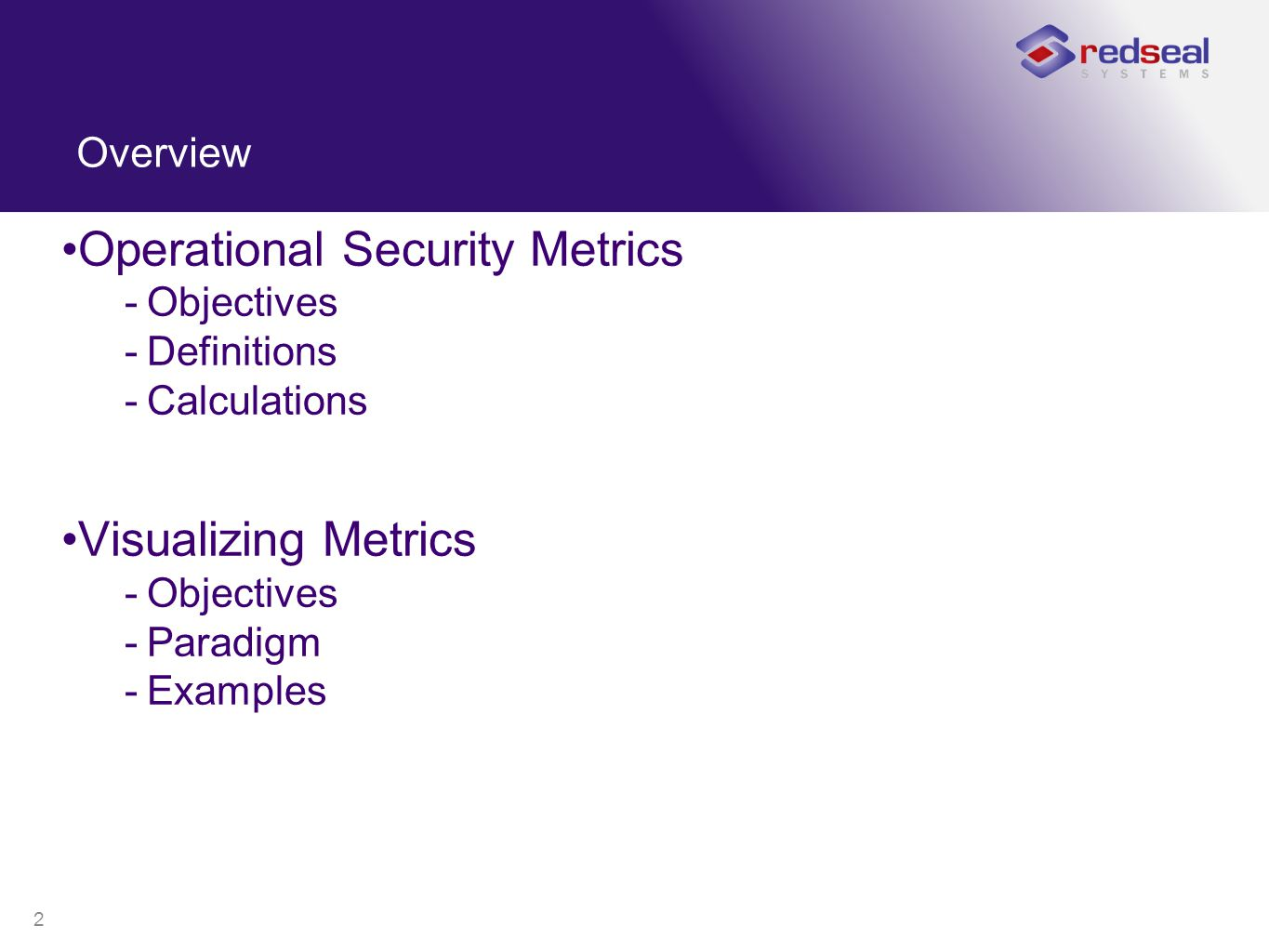 2 Overview Operational Security Metrics -Objectives -Definitions -Calculations Visualizing Metrics -Objectives -Paradigm -Examples