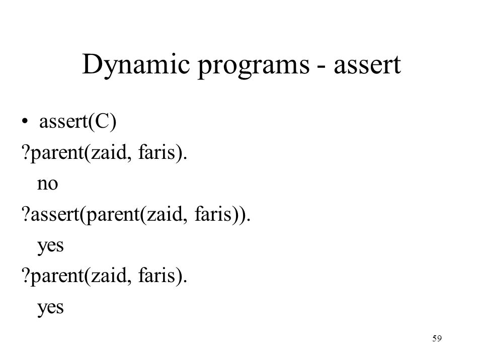 Dynamic programs - assert assert(C) parent(zaid, faris).