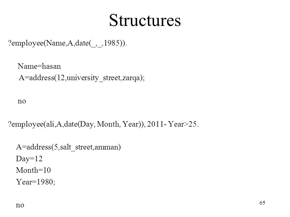Structures ?employee(Name,A,date(_,_,1985)).