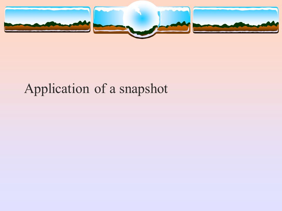 Application of a snapshot