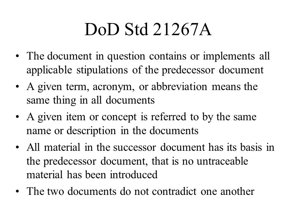 DoD Std 21267A The document in question contains or implements all applicable stipulations of the predecessor document A given term, acronym, or abbre