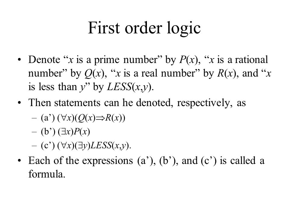 """First order logic Denote """"x is a prime number"""" by P(x), """"x is a rational number"""" by Q(x), """"x is a real number"""" by R(x), and """"x is less than y"""" by LESS"""