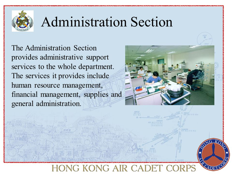 Administration Section The Administration Section provides administrative support services to the whole department.