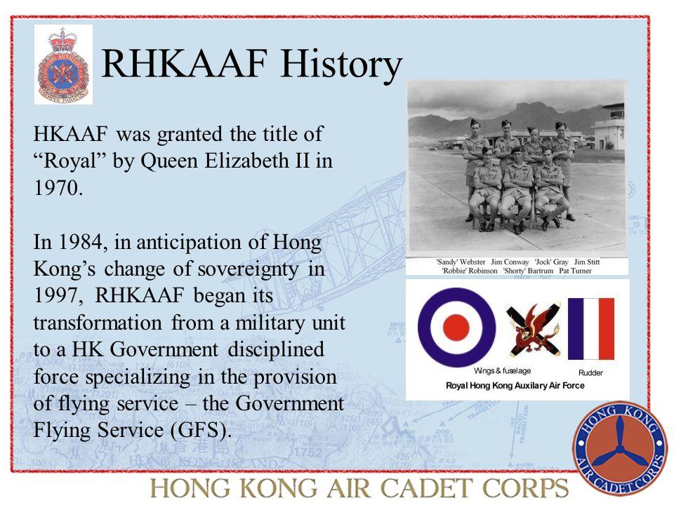 RHKAAF History On 1 March 1993, the RHKAAF held a disbandment ceremony at its Kai Tak Headquarters.
