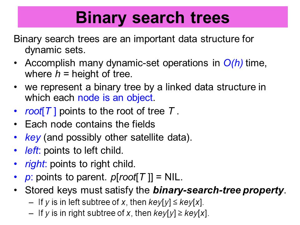 Binary search trees Binary search trees are an important data structure for dynamic sets.