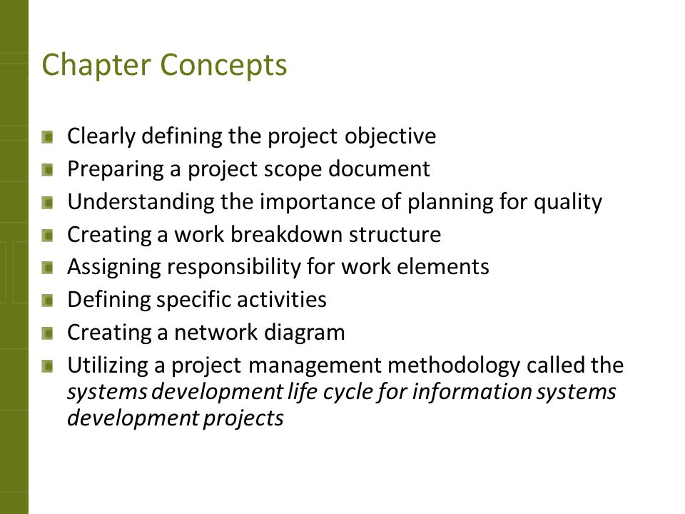Chapter Concepts Clearly defining the project objective Preparing a project scope document Understanding the importance of planning for quality Creati