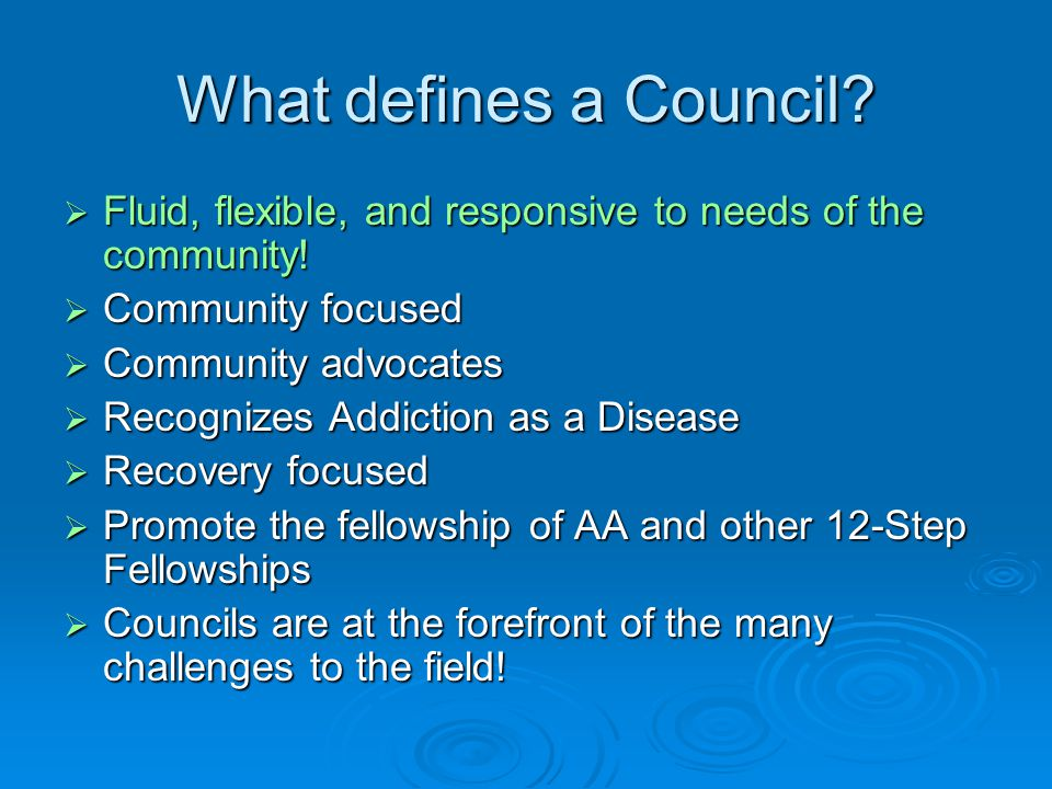 What defines a Council.  Fluid, flexible, and responsive to needs of the community.