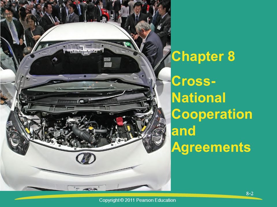 Copyright © 2011 Pearson Education 8-2 Chapter 8 Cross- National Cooperation and Agreements