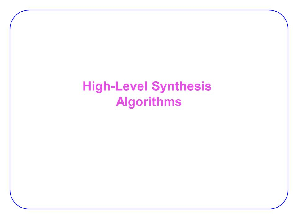 High-Level Synthesis Algorithms