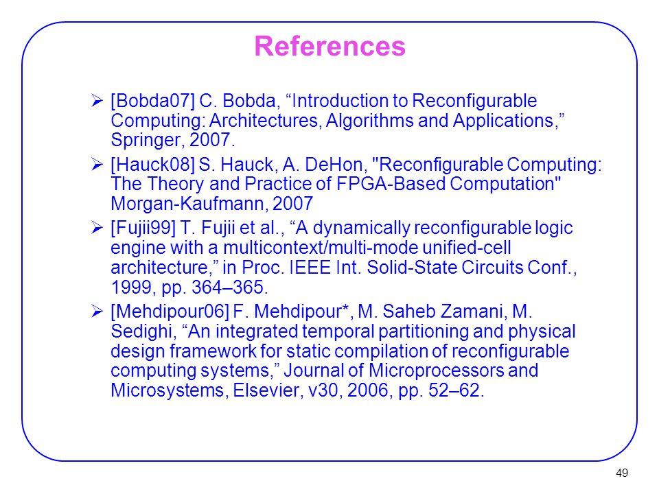 49 References  [Bobda07] C.