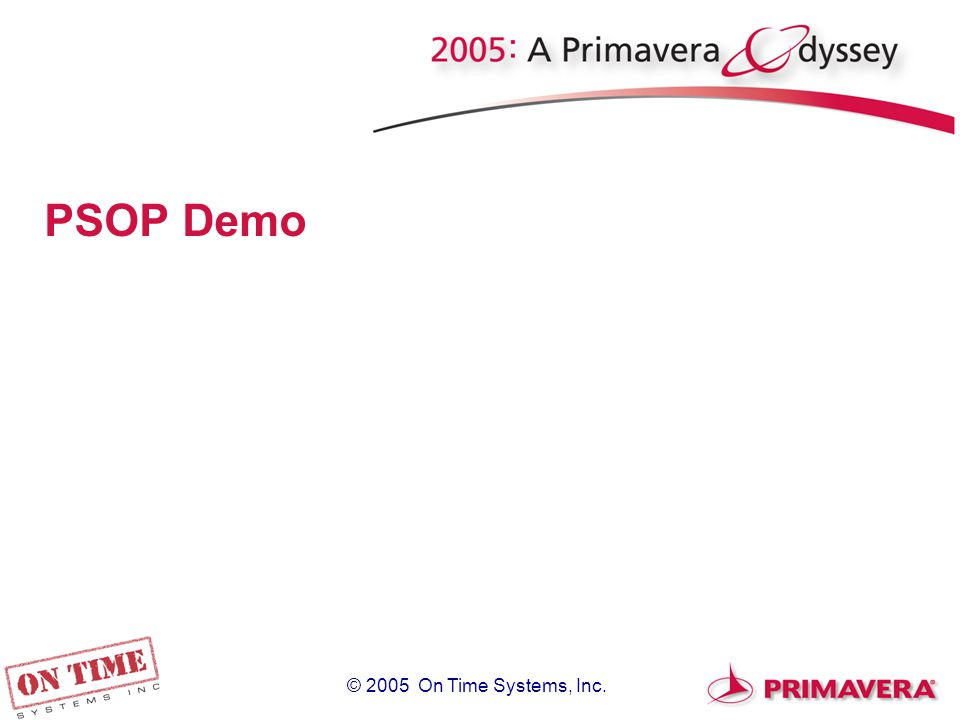 © 2005 On Time Systems, Inc. PSOP Demo