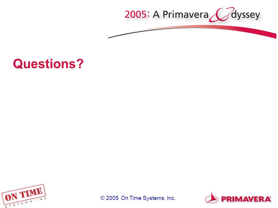 © 2005 On Time Systems, Inc. Questions