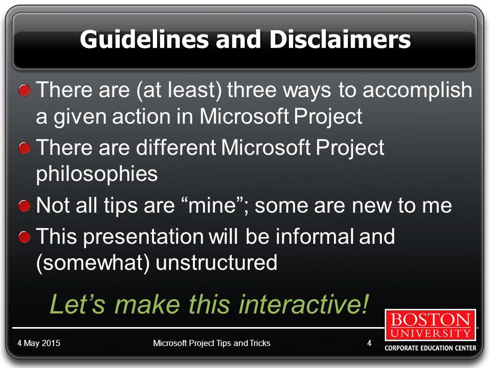 www.BUtrain.com 1-800-BU-TRAIN (288-7246) Microsoft Project Tips and Tricks Introduction