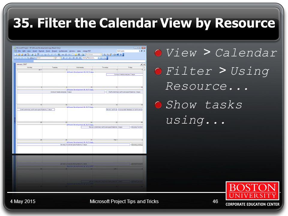 View > Calendar Filter > Using Resource... Show tasks using...