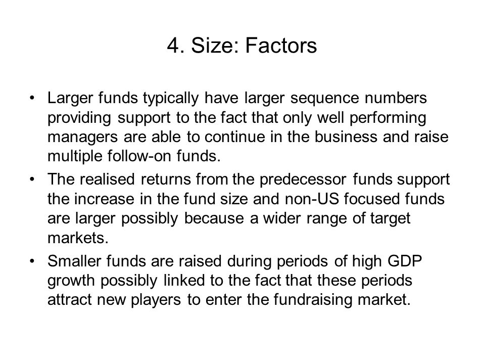 4. Size: Factors Larger funds typically have larger sequence numbers providing support to the fact that only well performing managers are able to cont