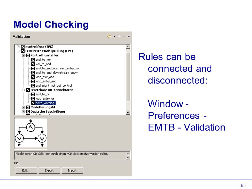 95 Model Checking Rules can be connected and disconnected: Window - Preferences - EMTB - Validation