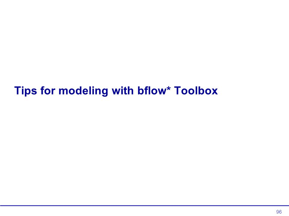 96 Tips for modeling with bflow* Toolbox