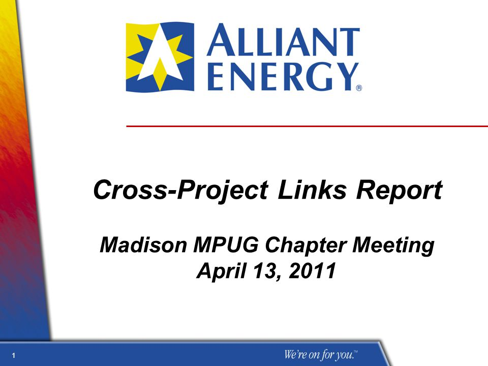 1 Cross-Project Links Report Madison MPUG Chapter Meeting April 13, 2011