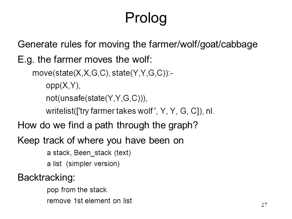 27 Prolog Generate rules for moving the farmer/wolf/goat/cabbage E.g.