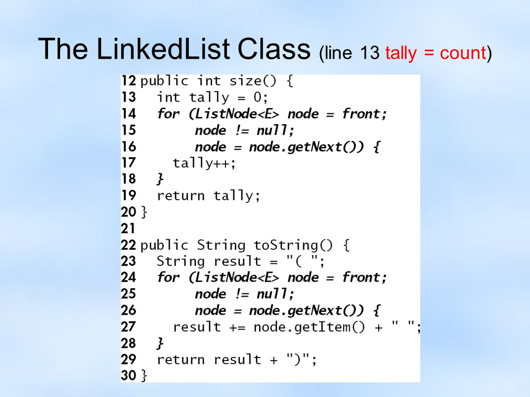 The LinkedList Class (line 13 tally = count)