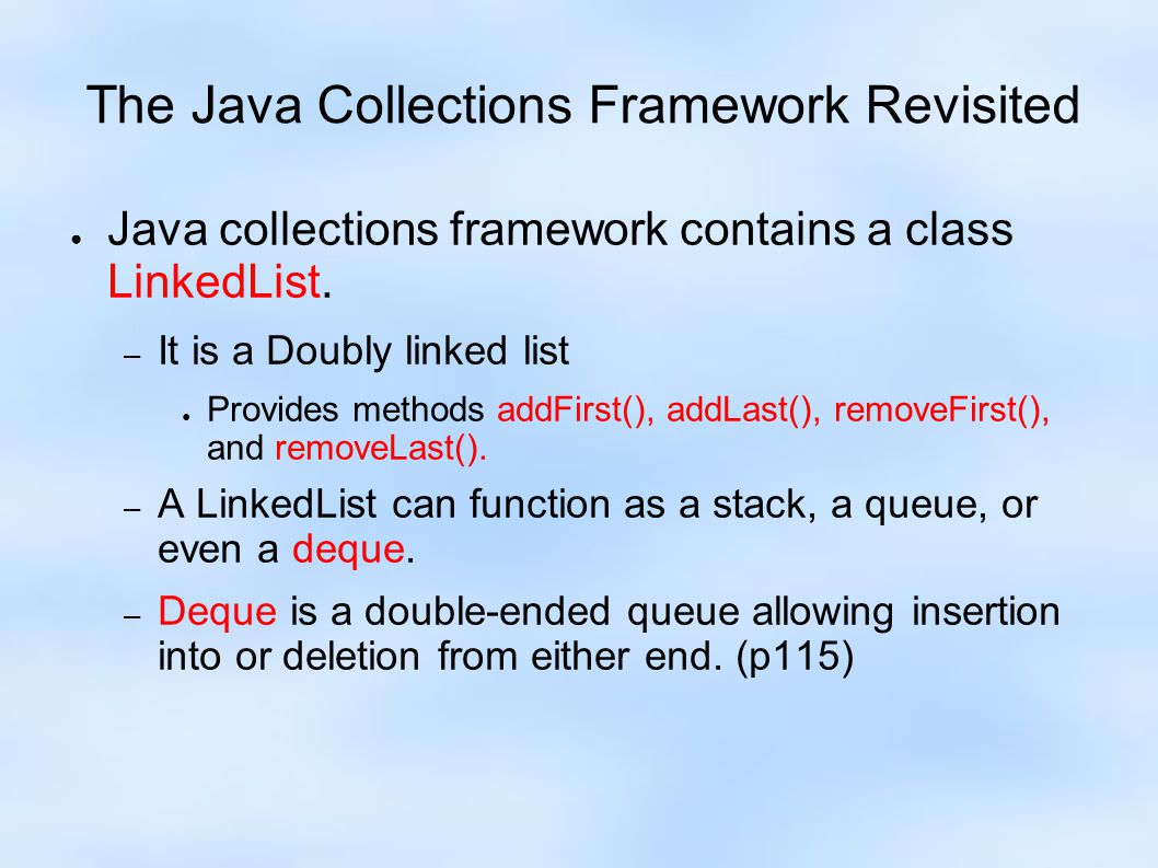 The Java Collections Framework Revisited ● Java collections framework contains a class LinkedList.
