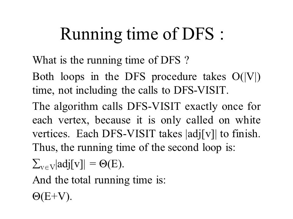 Running time of DFS : What is the running time of DFS .