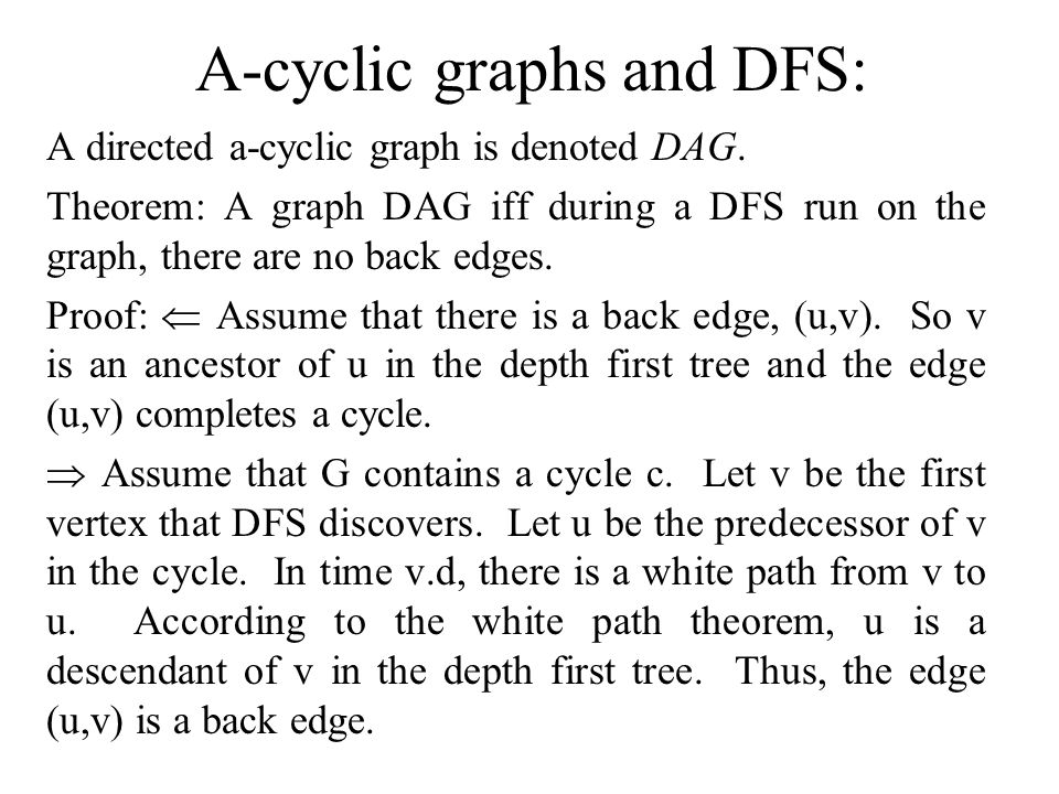 A-cyclic graphs and DFS: A directed a-cyclic graph is denoted DAG.