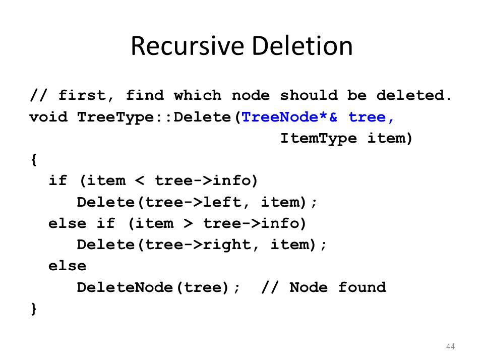 Recursive Deletion // first, find which node should be deleted.