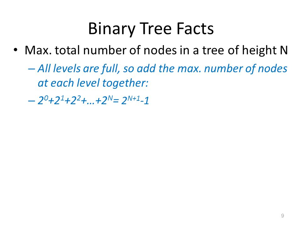 Binary Tree Facts Given a binary tree with N nodes, what is the min.