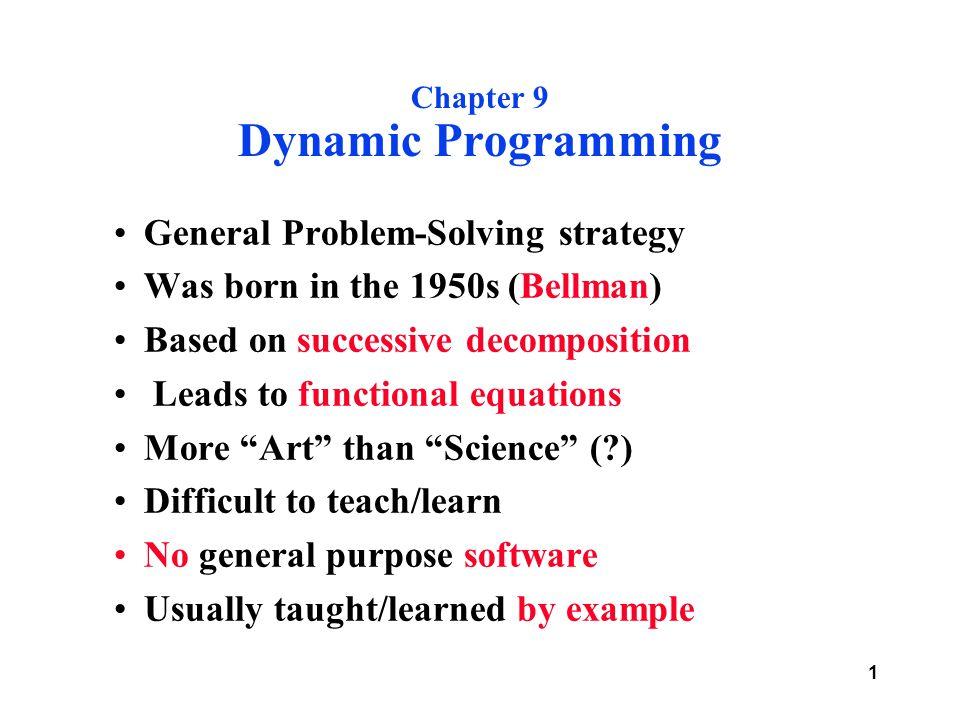 2 programme Shortest Path problem Knapsack problem Tower of Hanoi Puzzle Travelling Salesman Problem (??) Critical Path Problem (Chapter 10) And Dijkstra's Algorithm (BYO) (details in due course)