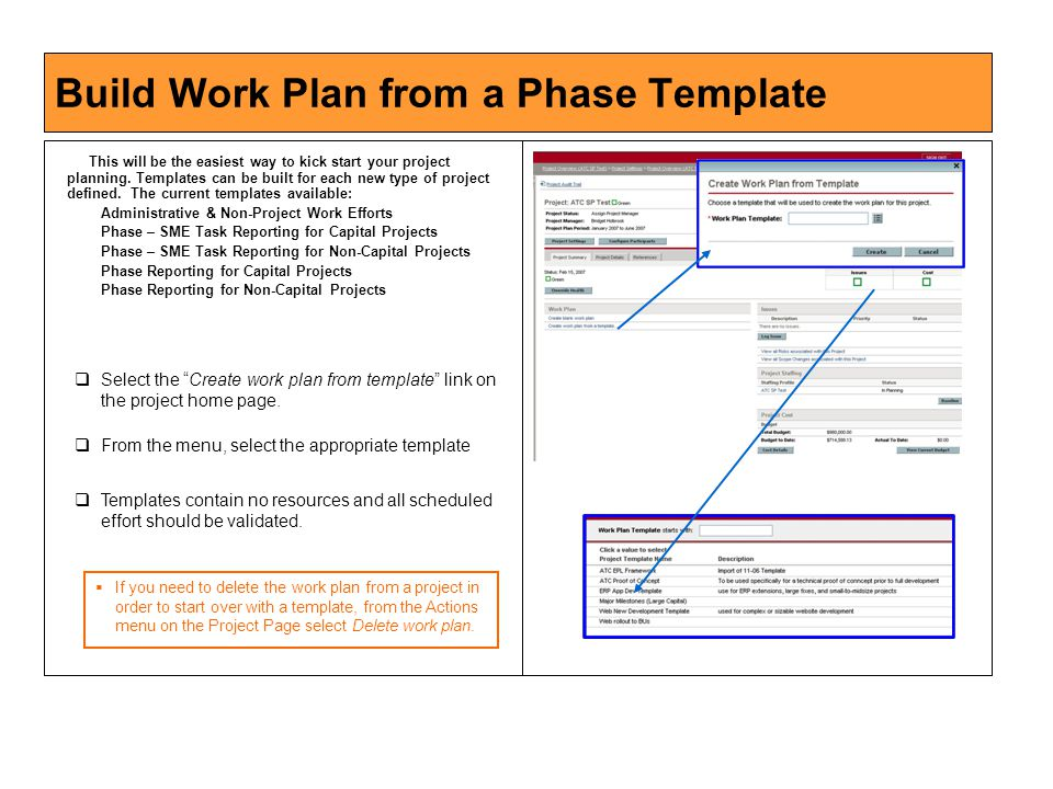 Build Work Plan from a Phase Template  If you need to delete the work plan from a project in order to start over with a template, from the Actions menu on the Project Page select Delete work plan.