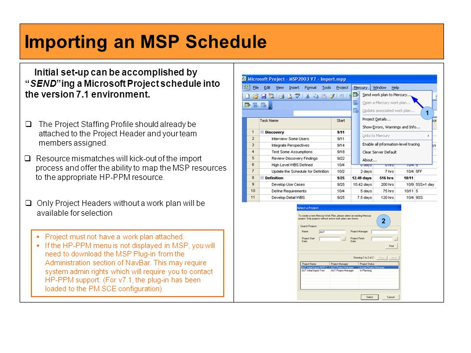 Importing an MSP Schedule Initial set-up can be accomplished by SEND ing a Microsoft Project schedule into the version 7.1 environment.