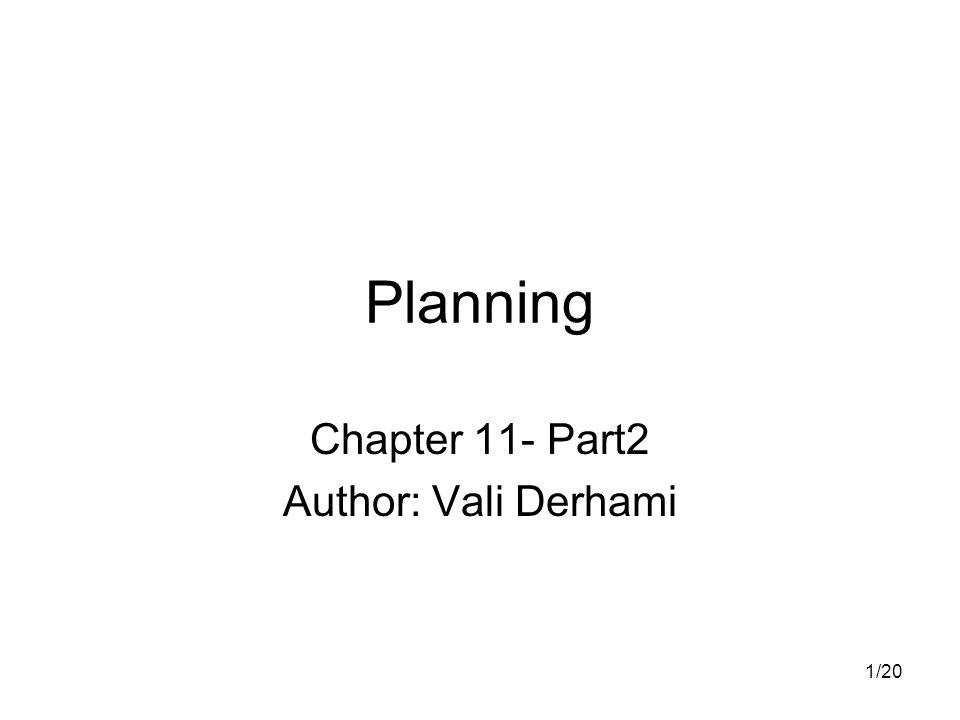 1/20 Planning Chapter 11- Part2 Author: Vali Derhami