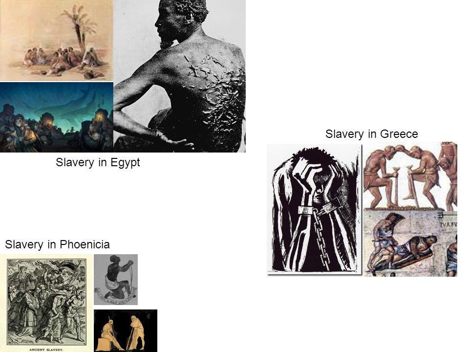 Slavery in Egypt Slavery in Greece Slavery in Phoenicia