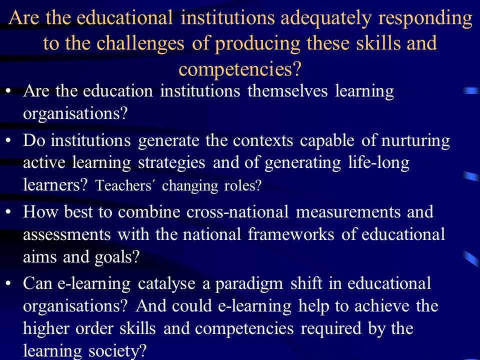 Is a sustainable learning society demanding a higher order set of skills and competencies.